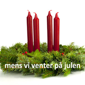 God Jul - Advent [ mens vi venter på julen ]