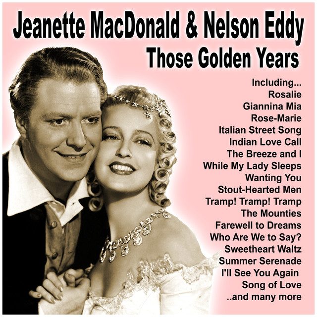 Nelson Eddy, Jeanette MacDonald Those Golden Years album cover