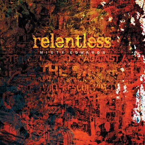 Relentless - Misty Edwards
