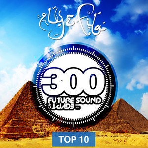 Future Sound Of Egypt 300 - Top 10 Albumcover