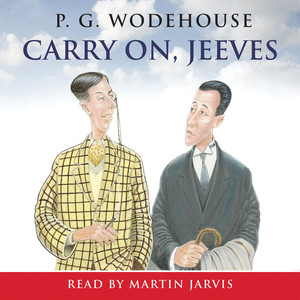 Carry On, Jeeves (Unabridged) Hörbuch kostenlos