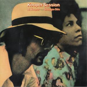 Kooper Sessions (Al Kooper Introduces Shuggie Otis) album