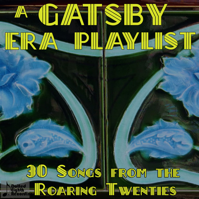 A Gatsby Era Playlist: 30 Songs from the Roaring Twenties by