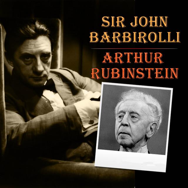 Sir John Barbirolli - Arthur Rubinstein by Frédéric Chopin