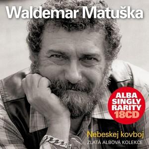 Waldemar Matuška - Nebeskej kovboj