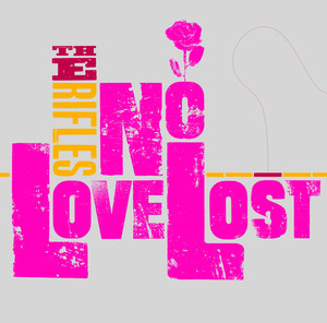 No Love Lost  - The Rifles