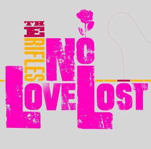 No Love Lost  - The Rifles