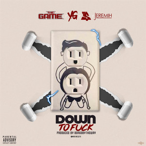 Down To Fuck (feat. YG, Ty Dolla $ign, Jeremih)