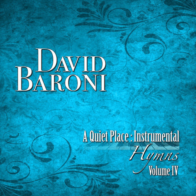 Old Rugged Cross Saxophone: A Quiet Place: Instrumental Hymns, Vol. IV By David Baroni