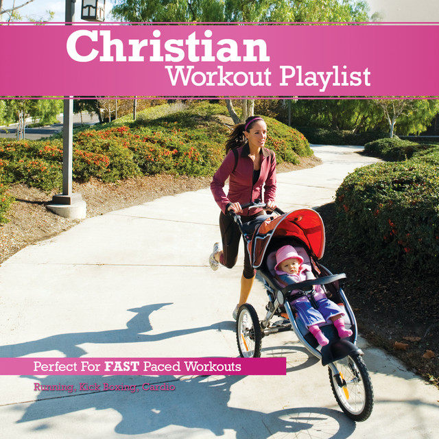 Christian Workout Playlist: Fast Paced by Various Artists on Spotify