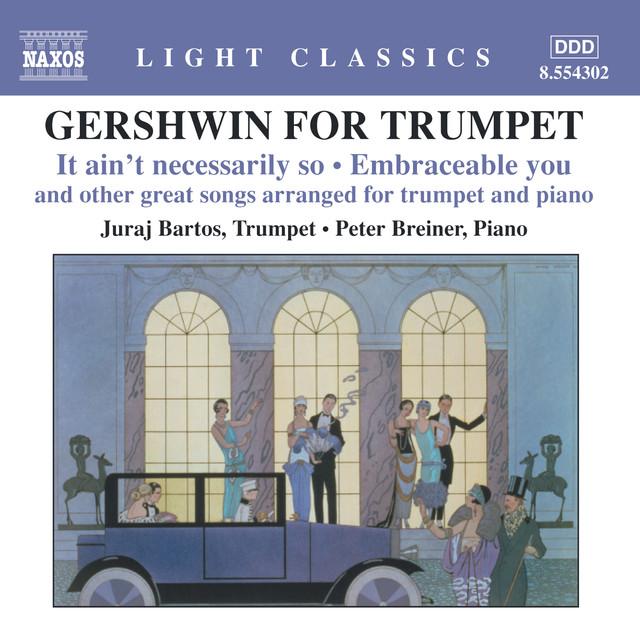 Gershwin For Trumpet (arr. J. Bartos and P. Breiner)