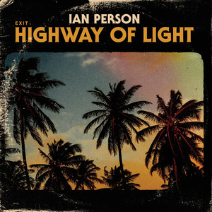 Ian Person, Highway of Light på Spotify