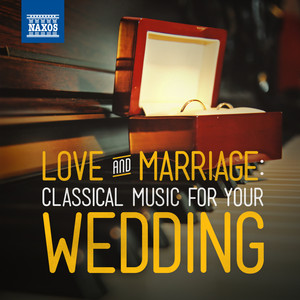 Love & Marriage: Classical Music for Your Wedding album