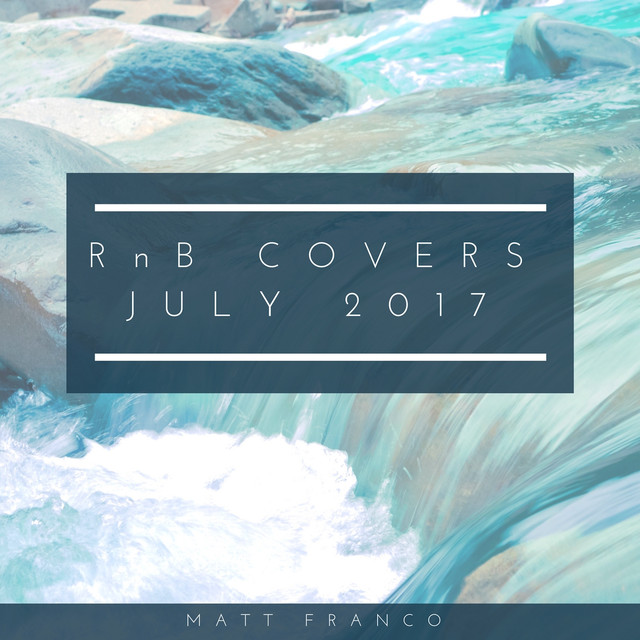 Rnb Covers July 2017 - Drake, Bieber, Etc.