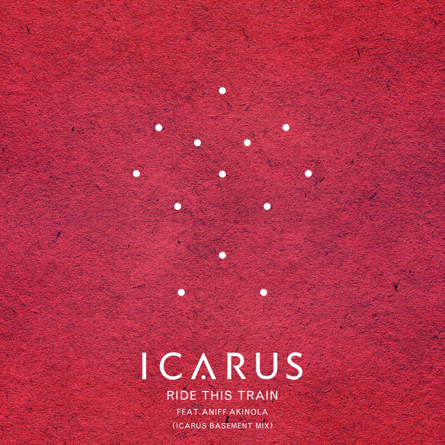 Ride This Train (feat. Aniff Akinola) [Icarus Basement Mix]