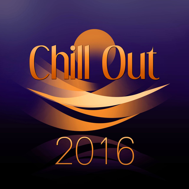 Chill Out 2016 - The Best Chillout, Summer Chill, Beach Party, Holidays Music, Summer Solstice