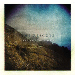 Let Loose The Horses - The Rescues