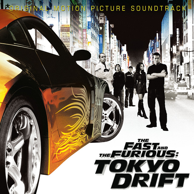 The Fast And The Furious: Tokyo Drift (Original Motion