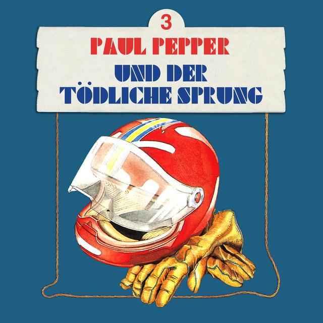 Folge 3: Paul Pepper und der tödliche Sprung Cover
