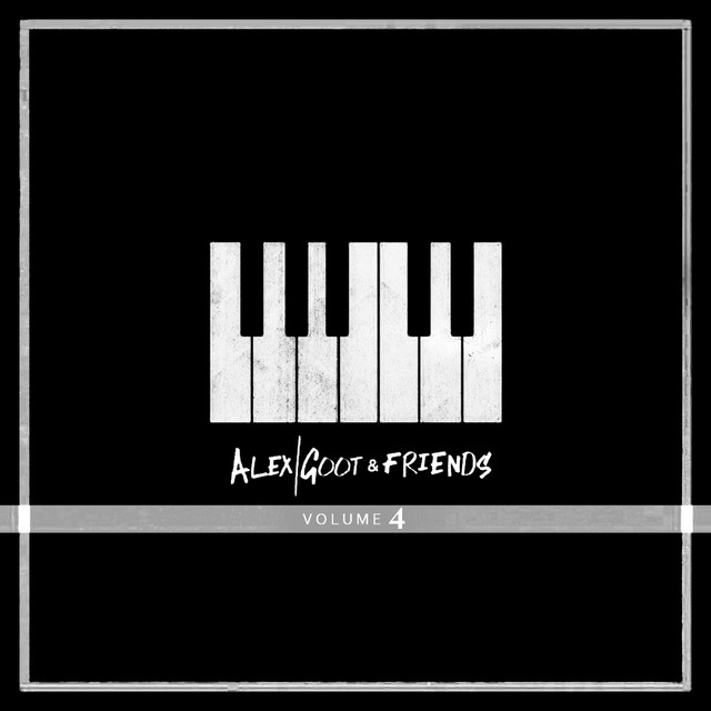 Alex Goot & Friends, Vol. 4