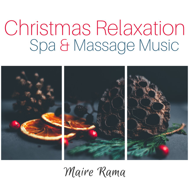 Christmas Relaxation (Spa & Massage Music) by Maire Rama on Spotify