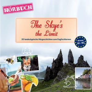 Pons Hörbuch Englisch: The Skye's the Limit (20 Landestypische Hörgeschichten Zum Englischlernen, B1-B2) Audiobook