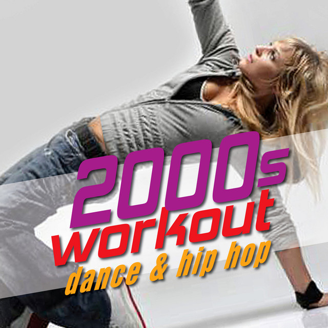 00s Workout: Dance and Hip Hop - The Best Playlist for Walking