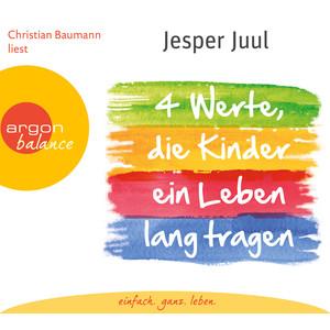 Vier Werte, die Kinder ein Leben lang tragen (Gekürzte Fassung) Audiobook