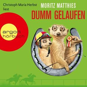Dumm gelaufen (Gekürzte Fassung) Audiobook