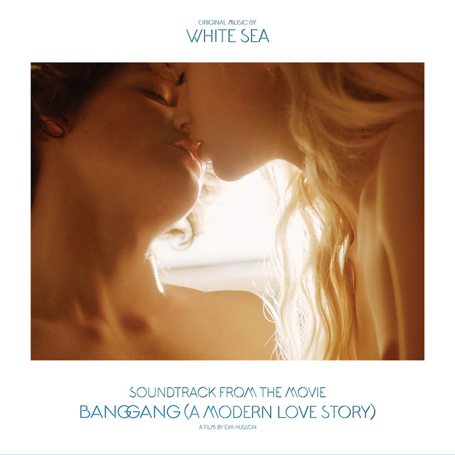 Soundtrack from the Movie Bang Gang (A Modern Love Story)