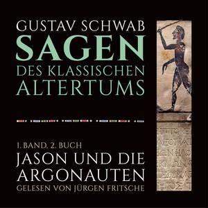 Die Sagen des klassischen Altertums (1. Band, 2. Buch: Jason und die Argonauten) Audiobook