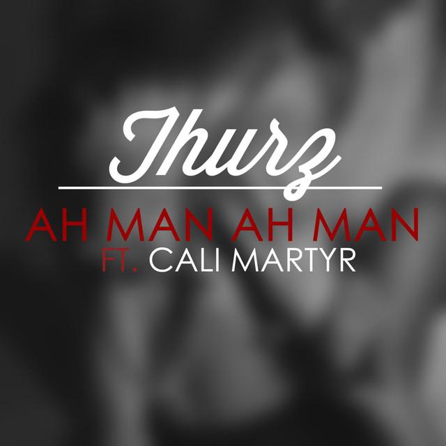 Ah Man (feat. Cali Martyr)