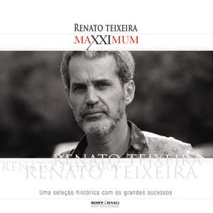 Maxximum - Renato Teixeira - Renato Teixeira