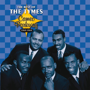 Cameo Parkway - The Best Of The Tymes (Original Hit Recordings) album