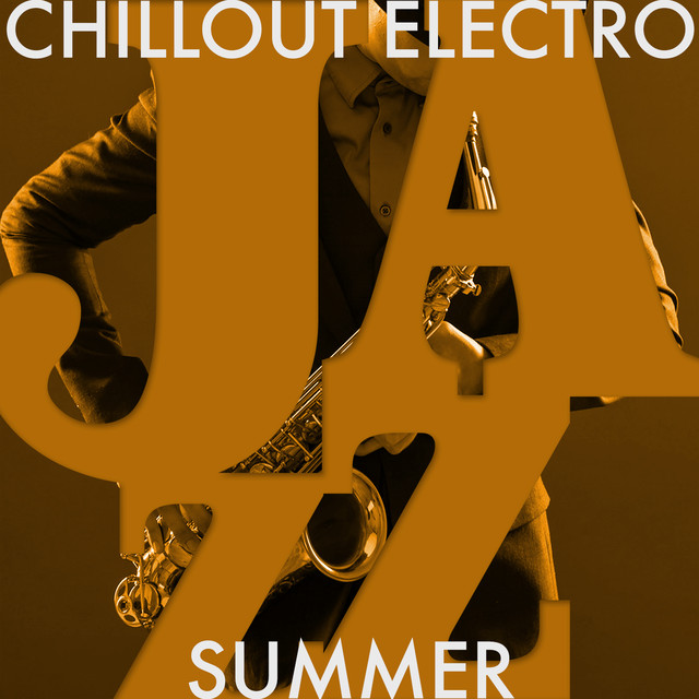 Chillout Electro Jazz Summer
