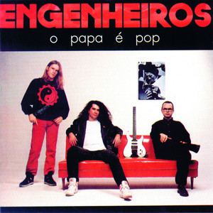 O Papa É Pop - Engenheiros Do Hawaii
