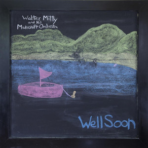 Album cover for well soon by walter mitty and his makeshift orchestra
