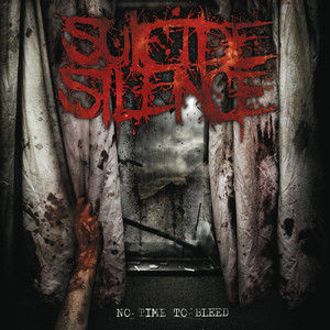 No Time to Bleed - Suicide Silence