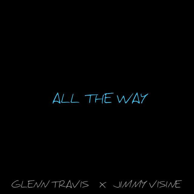 All the Way (feat. Jimmy Visine)