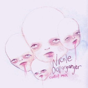 Curdled Milk - Nicole Dollanganger