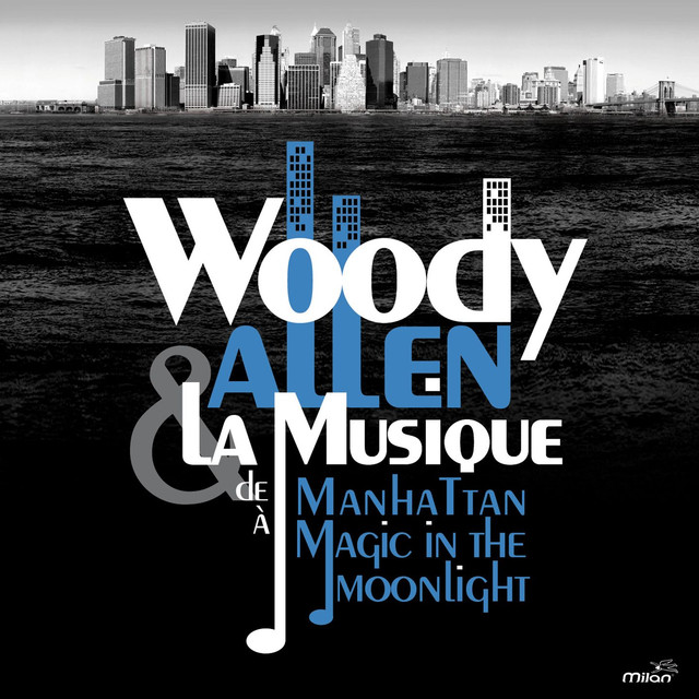 Various Artists Woody Allen - From Manhattan to Magic in the Moonlight album cover