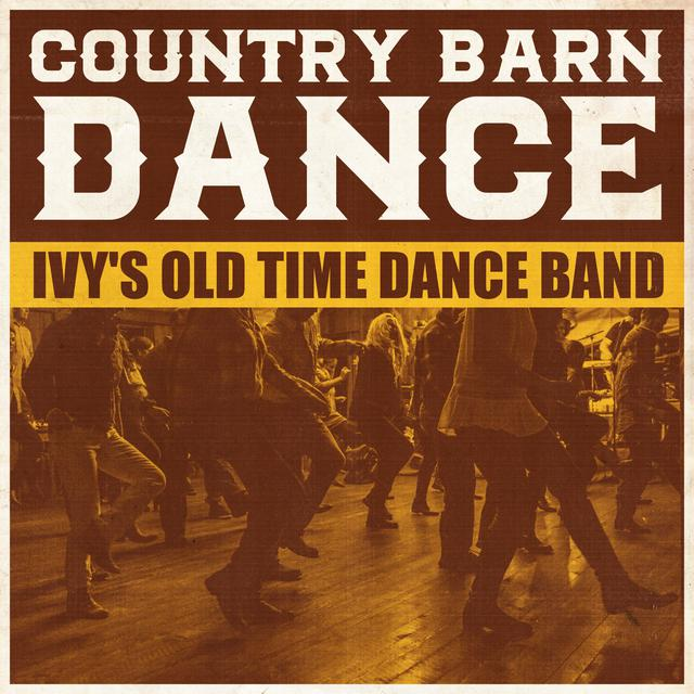 Country Barn Dance By Ivys Old Time Dance Band On Spotify