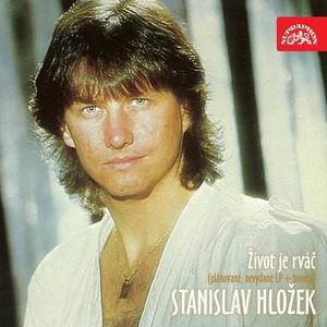 Stanislav Hložek - Život je rváč (plánované, nevydané LP+bonusy)