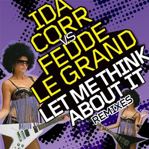 Let Me Think About It (Remixes)