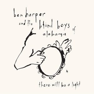 Ben Harper, The Blind Boys of Alabama There Will Be a Light cover