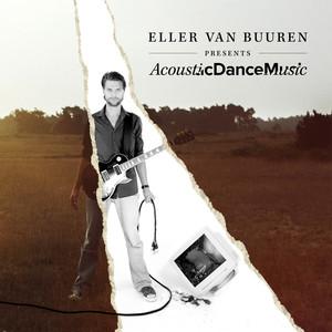 Eller Van Buuren Presents Acoustic Dance Music album