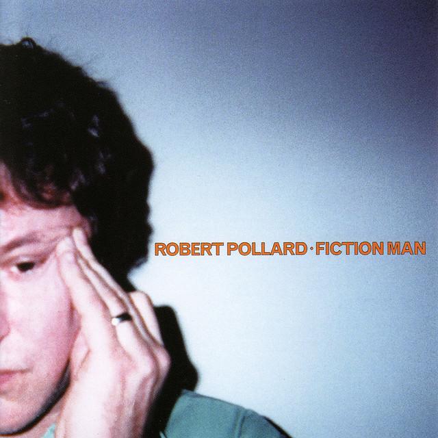 Album cover for Fiction Man by Robert Pollard