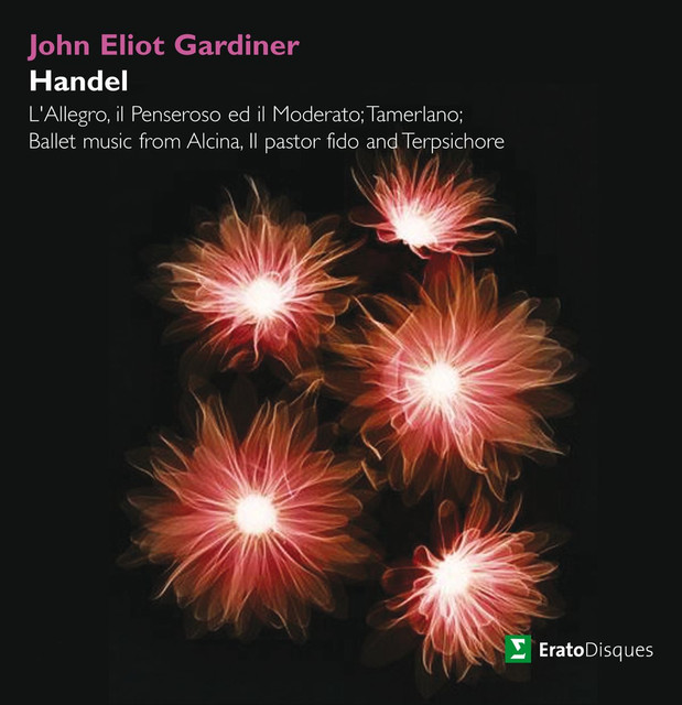 Gardiner conducts L'allegro, Tamerlano & Ballet Music