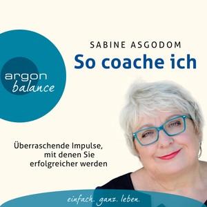 So coache ich - Überraschende Impulse, mit denen Sie erfolgreicher werden (Gekürzte Fassung) Audiobook