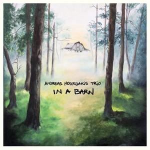 Andreas Hourdakis Trio, In a Barn på Spotify